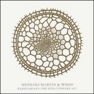 Medeski  Martin & Wood Radiolarians: the Evolutionary Set album cover