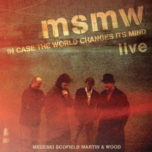 Medeski  Martin & Wood MSMW Live: In Case the World Changes Its Mind album cover