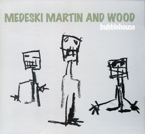 Medeski  Martin & Wood Bubblehouse album cover