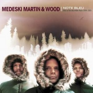 Medeski  Martin & Wood Note Bleu: Best Of The Blue Note Years 1998-2005 album cover