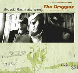 Medeski  Martin & Wood The Dropper album cover