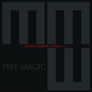 Free Magic by MEDESKI  MARTIN & WOOD album cover
