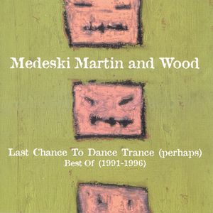 Medeski  Martin & Wood - Last Chance to Dance Trance (perhaps) CD (album) cover