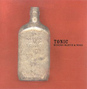 Medeski  Martin & Wood - Tonic CD (album) cover