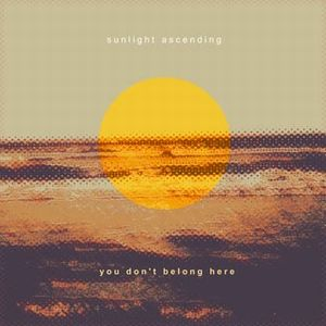 Sunlight Ascending - You Don't Belong Here CD (album) cover