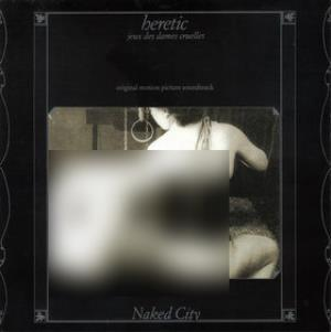 Heretic, Jeux Des Dames Cruelles by NAKED CITY album cover