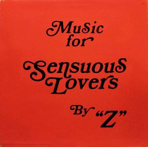 Music For Sensuous Lovers by Z (as Z) by GARSON, MORT album cover