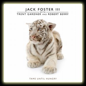 Jack Foster III Tame Until Hungry album cover