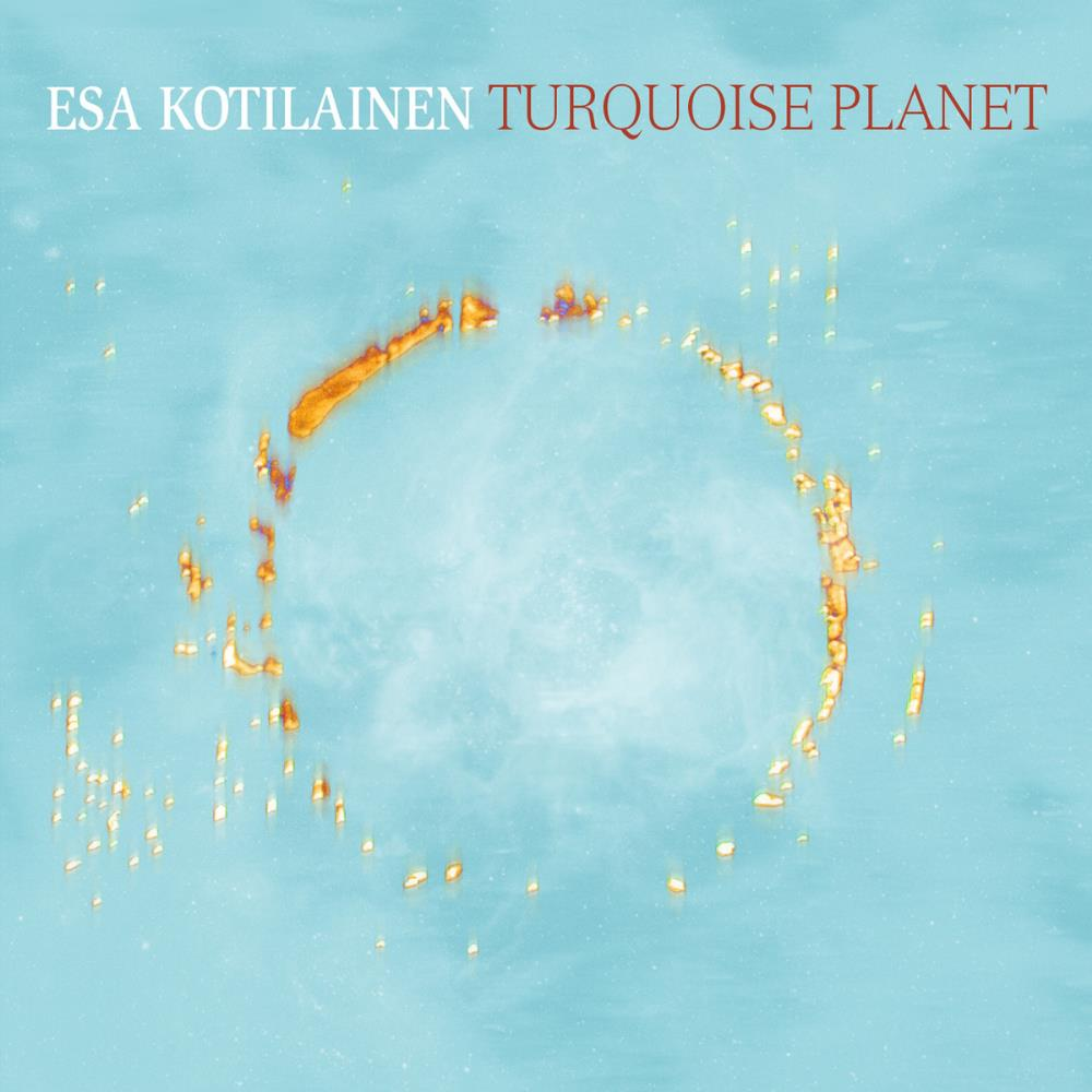 Turquoise Planet by KOTILAINEN,  ESA album cover