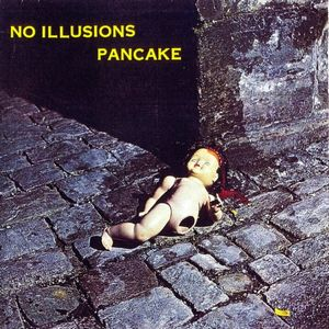 Pancake - No illusions CD (album) cover