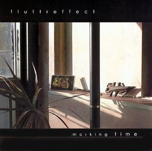 Fluttr Effect - Marking Time CD (album) cover