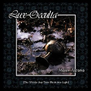 Lux Occulta Maior Arcana: (The Words That Turn Flesh Into Light) album cover