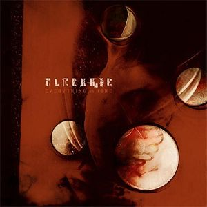 Ulcerate Everything Is Fire album cover