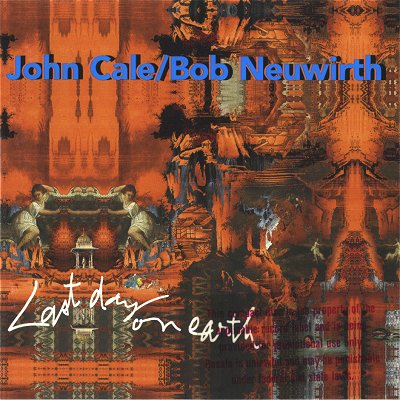 John Cale Last Day On Earth (with Bob Neuwirth) album cover