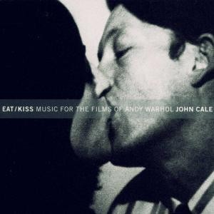 John Cale Eat / Kiss Music For The Films Of Andy Warhol album cover