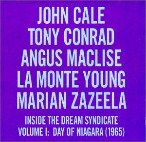 Inside the Dream Syndicate, Vol. 1: Day of Niagara (1965)(John Cale, Tony Conrad, La Monte Young, Angus Maclise, Marian Zazeela) by CALE, JOHN album cover