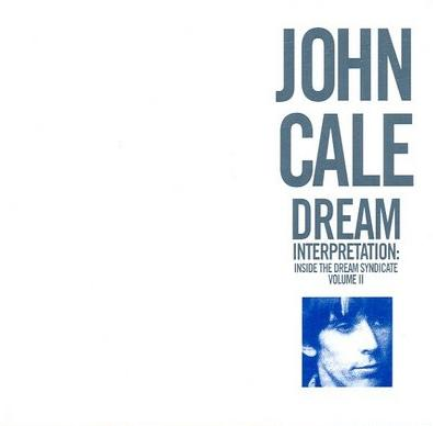 John Cale Inside the Dream Syndicate, Vol. 2: Dream Interpretation album cover