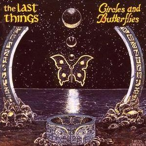Circles and Butterflies by LAST THINGS, THE album cover