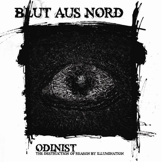Blut Aus Nord Odinist - The Destruction of Reason by Illumination album cover