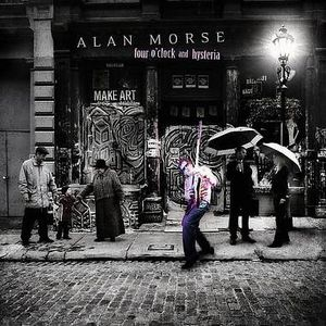 Alan Morse - Four O'Clock And Hysteria CD (album) cover