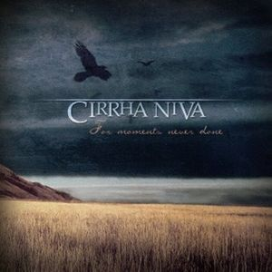 For Moments Never Done by CIRRHA NIVA album cover