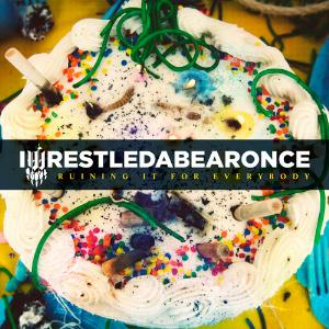 Iwrestledabearonce Ruining It For Everybody album cover