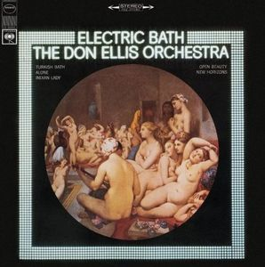 Don Ellis - Electric Bath (The Don Ellis Orchestra) CD (album) cover