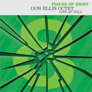 Don Ellis - Pieces of eight: Don Ellis Octet live at UCLA CD (album) cover