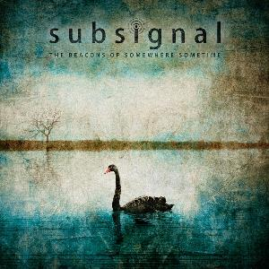 The Beacons of Somewhere Sometime by SUBSIGNAL album cover