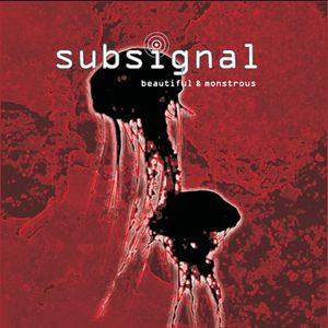 Subsignal - Beautiful & Monstrous CD (album) cover