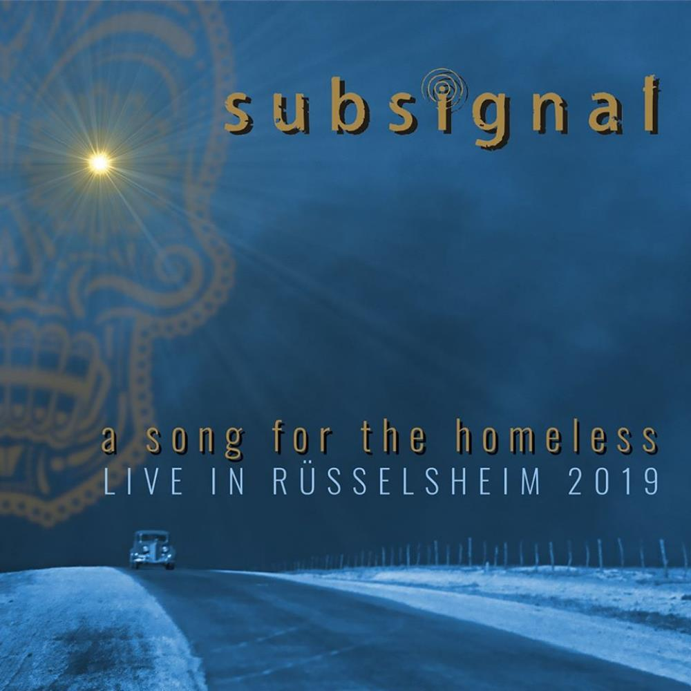 A Song for the Homeless - Live in Rüsselsheim 2019 by SUBSIGNAL album cover