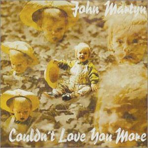John Martyn Couldn't Love You More album cover