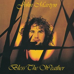 Bless The Weather by MARTYN, JOHN album cover