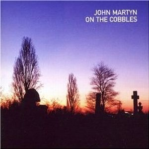 John Martyn On the Cobbles album cover