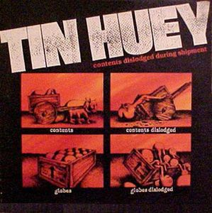 Tin Huey Contents Dislodged During Shipment album cover