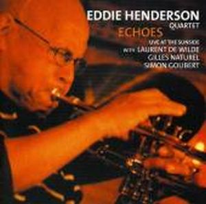 Eddie Henderson Echoes: Live At The Sunside (as Eddie Henderson Quartet) album cover