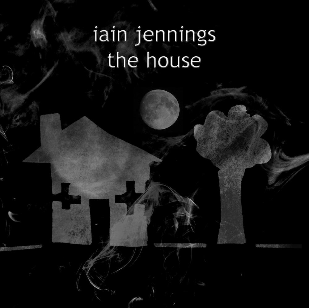 Breathing Space Iain Jennings: The House album cover