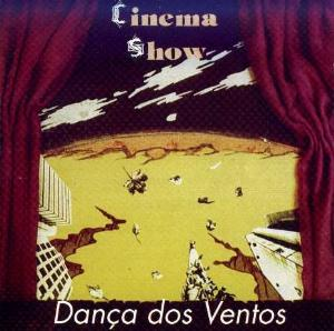 Danca dos Ventos  by CINEMA SHOW album cover