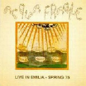 Acqua Fragile Live In Emilia  - Spring 75 album cover