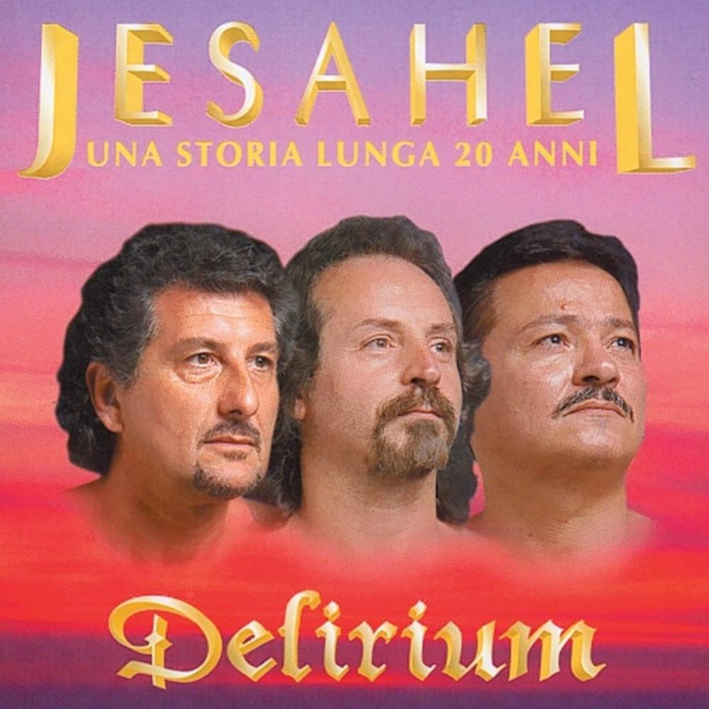 Jesahel (Una Storia Lunga 20 Anni)  by DELIRIUM album cover