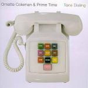 Ornette Coleman & Prime Time - Tone Dialing CD (album) cover