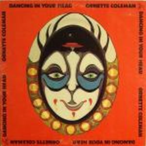 Ornette Coleman & Prime Time - Dancing In Your Head ( as Ornette Coleman) CD (album) cover