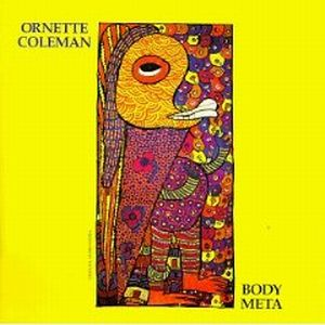 Ornette Coleman & Prime Time - Body Meta ( as Ornette Coleman) CD (album) cover