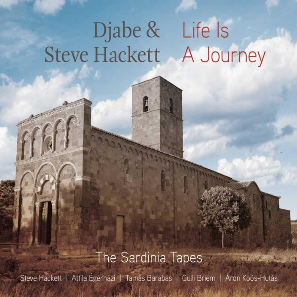 Djabe Djabe and Steve Hackett: Life Is A Journey - The Sardinia Tapes album cover