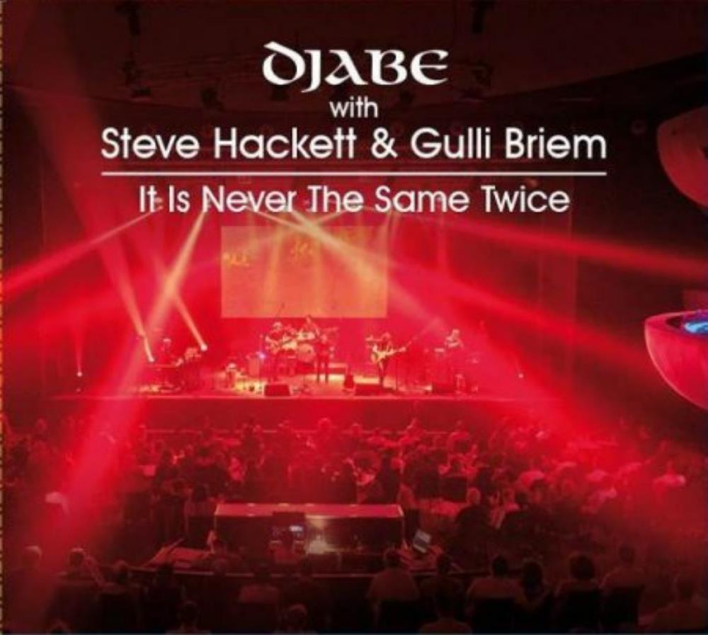 Djabe Djabe With Steve Hackett & Gulli Briem - It Is Never The Same Twice album cover