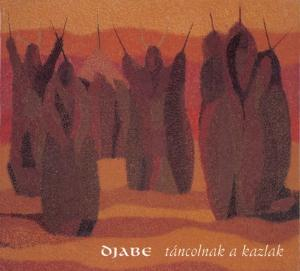 Djabe T�ncolnak a kazlak / Sheafs are Dancing album cover