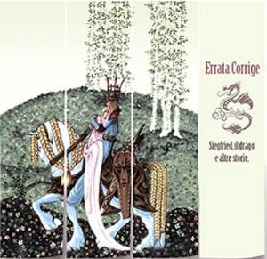 Siegfried, il drago e altre storie (2015 version) by ERRATA CORRIGE album cover