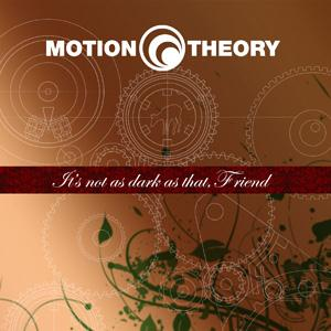 Motion Theory - It's not as dark as that, Friend CD (album) cover