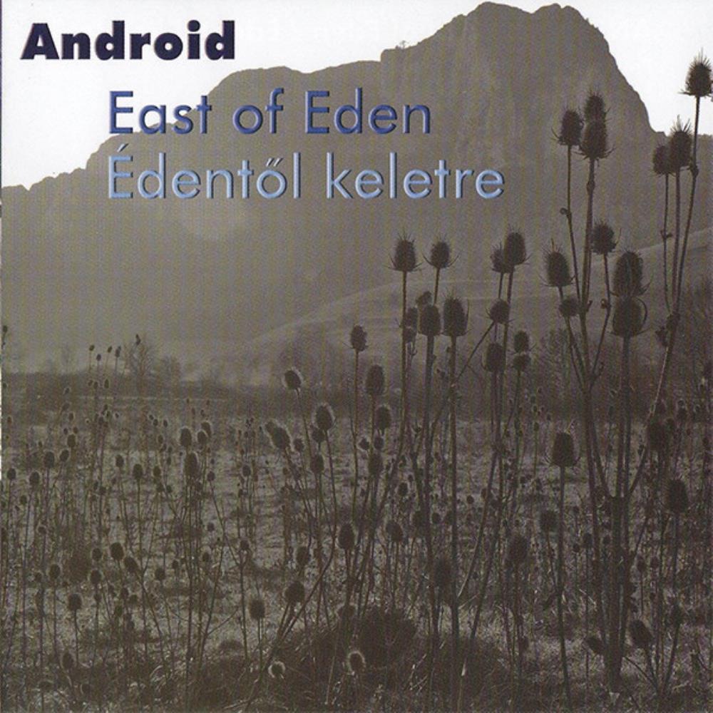 East Of Eden / Édentől Keletre by ANDROID album cover