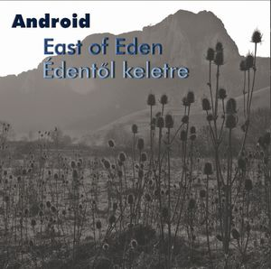 Android - Édentől keletre / East of Eden CD (album) cover